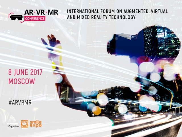 AR/VR/MR Conference 2017: new format — new reality