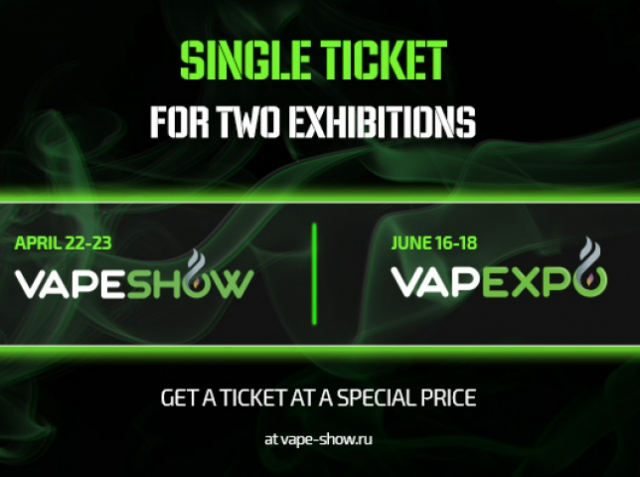 Smile-Expo provided single ticket for both VAPESHOW and VAPEXPO Moscow