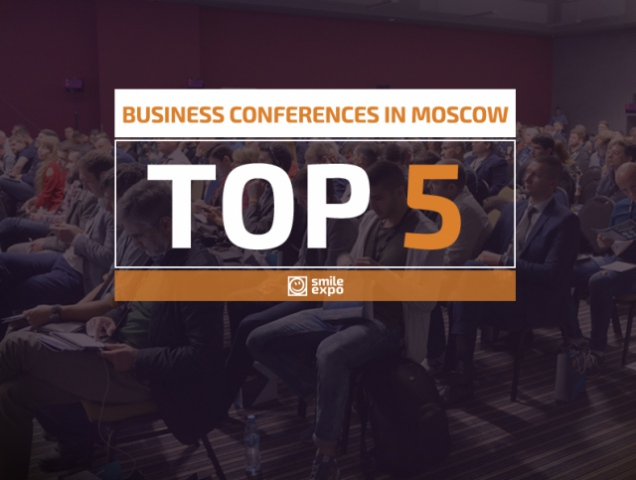 Top 5 business events in Moscow