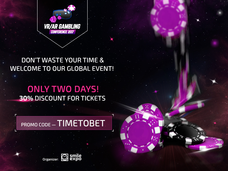 Two days only – a 30% discount for VR/AR Gambling Conference 2017!